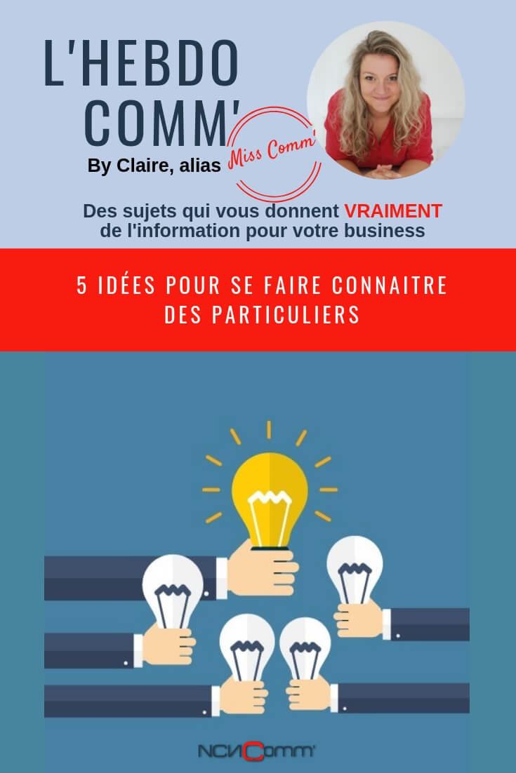 5 idées pour se faire connaitre des particuliers - @NCNComm, experte communication et création de supports pour TPE PME