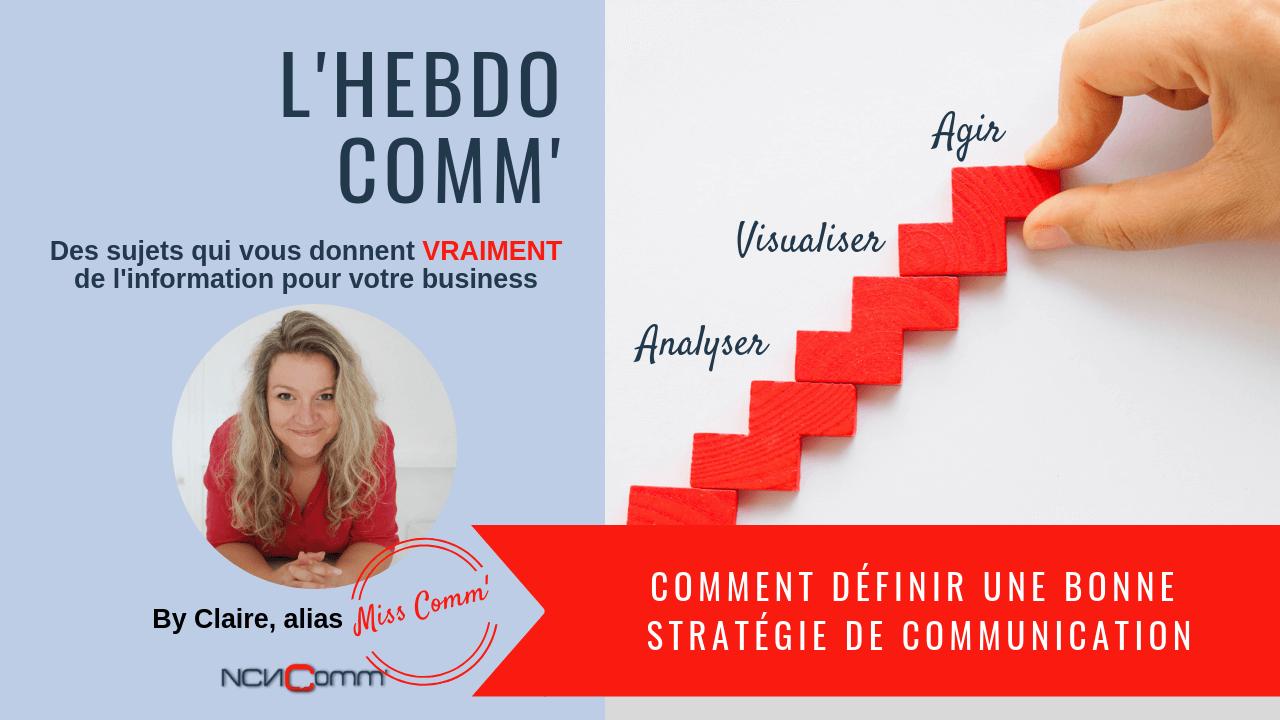 Comment définir une bonne stratégie de communication - CLaire Negrier, NCN Comm' Spécialiste Marketing et Communication pour indépendants, tpe, pme, Lyon