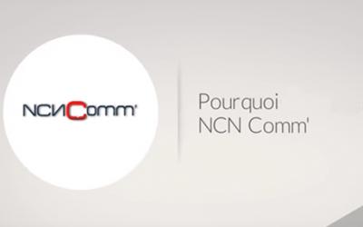 Pourquoi choisir NCN Comm'