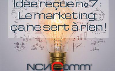 Idée reçue N°7 : le marketing, ça ne sert à RIEN !
