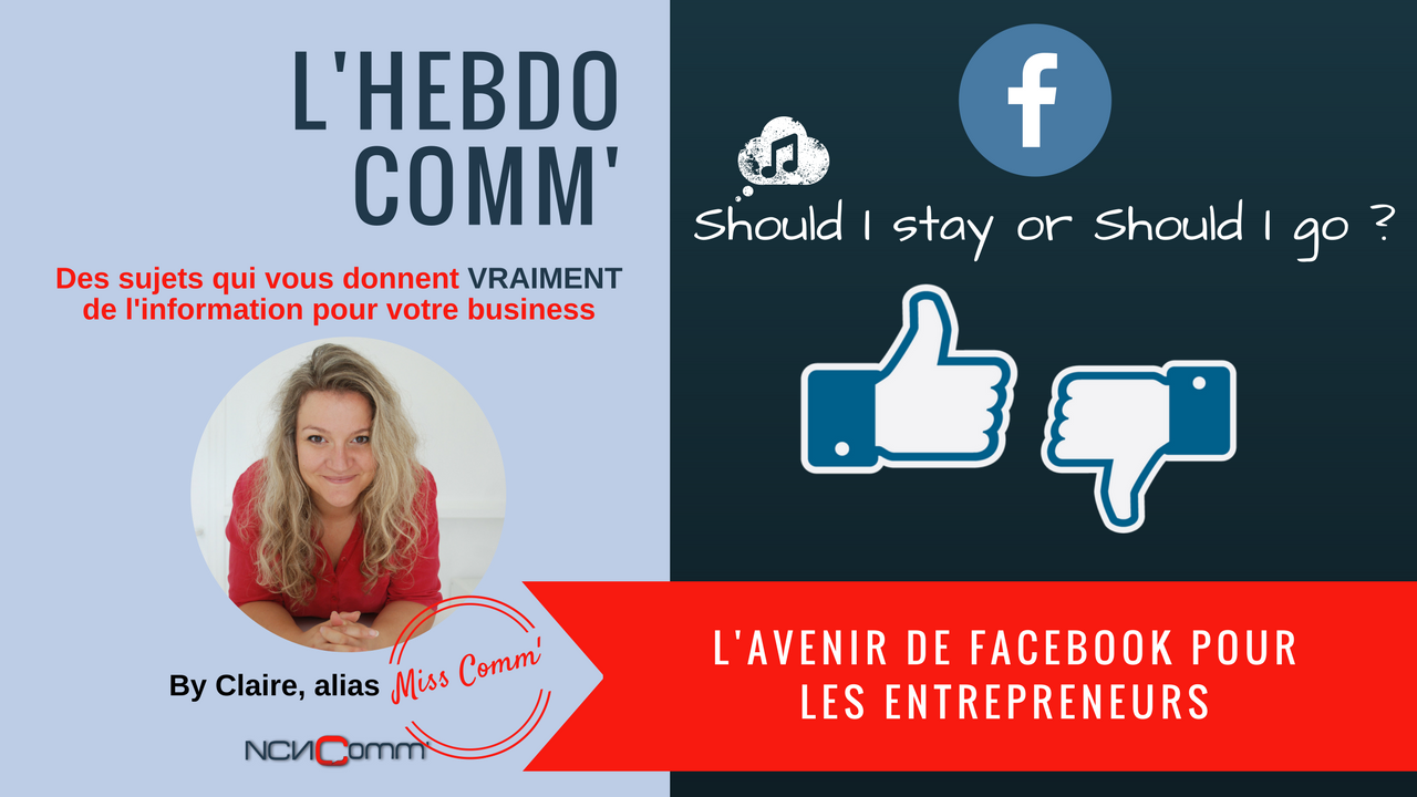 Facebook est-il encore fait pour les entrepreneurs ? - Blog NCN Comm' - Miss Comm' - Révélatrice de personnalité d'enteprises