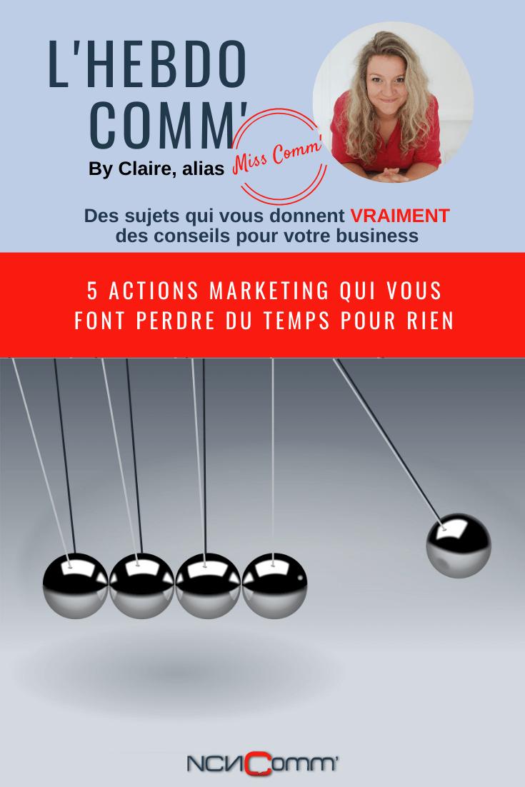 5 actions marketing qui vous font perdre du temps pour rien - NCN Comm', spécialiste Communication allbound - Lyon-vallée d'azergues